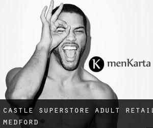 Castle Superstore Adult Retail (Medford)